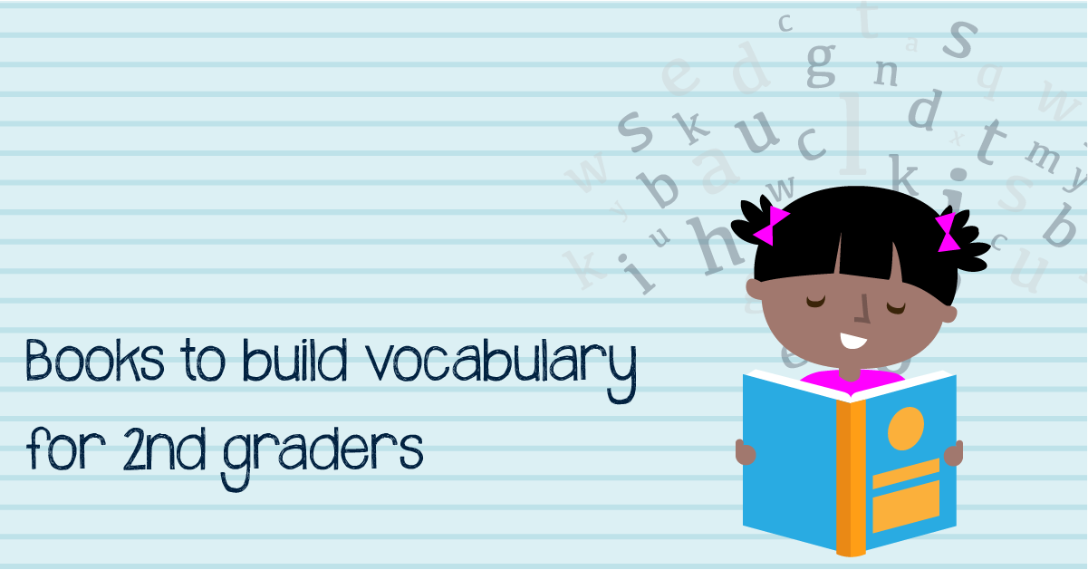 Books that build vocabulary for second graders | GreatSchools