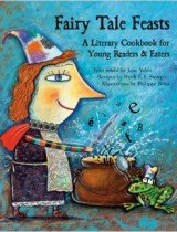Fairy Tale Feasts- a Literary Cookbook for Young Readers and Eaters