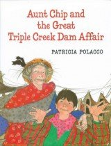 Aunt Chip & the Great Triple Creek Dam Affair