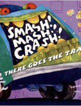 Smash! Mash! Crash! There Goes the Trash!