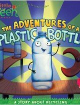 The Adventures of a Plastic Bottle- A Story About Recycling