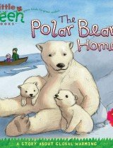 The Polar Bears' Home- A Story About Global Warming