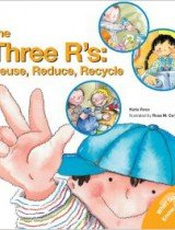 The Three R's- Reuse, Reduce, Recycle