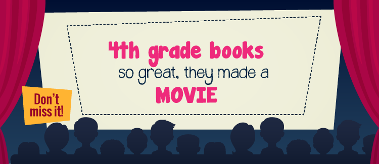 4th Grade Books So Great They Made A Movie Greatschools