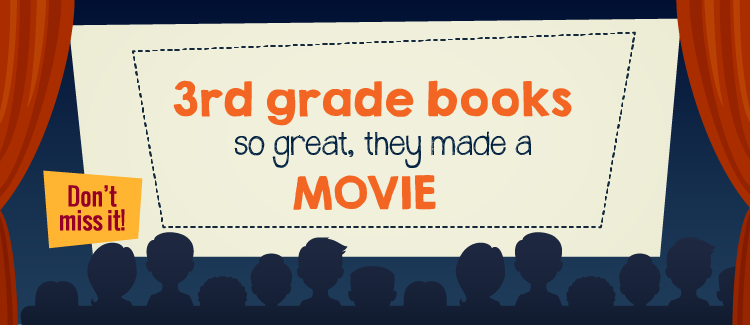 3rd Grade Books So Great They Made A Movie Greatschools
