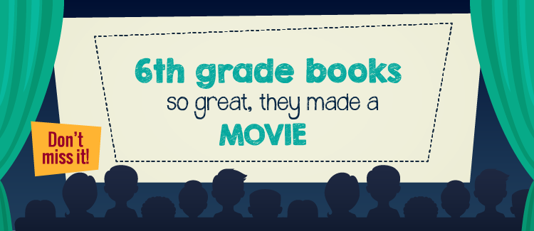6th Grade Books So Great They Made A Movie Greatschools