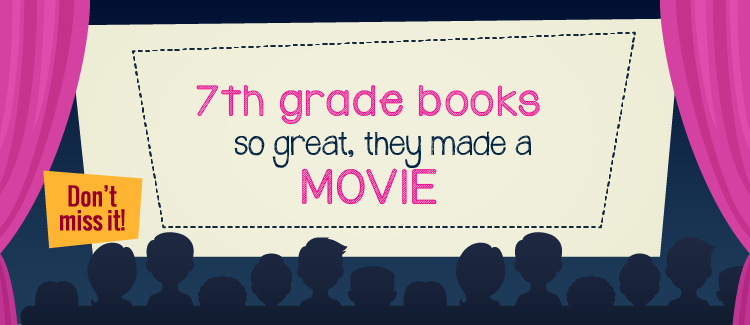 7th Grade Books So Great They Made A Movie Greatschools