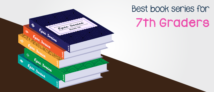 Best Book Series For 7th Graders Ever Greatschools
