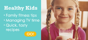 Healthy Kids: Family fitness tips, managing TV time and quick, tasty recipes
